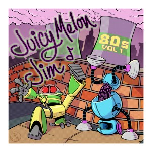 Juicy-Melon-Jim-80s-Vol-1-Album-Art-600-web